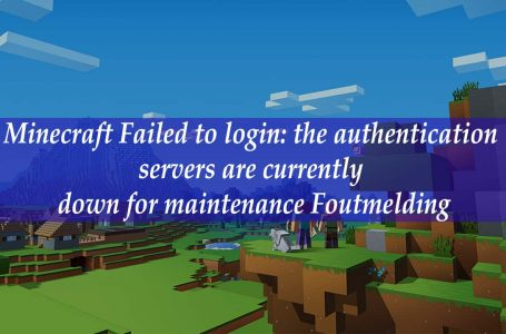 Minecraft Failed to login: the authentication servers are currently down for maintenance Foutmelding Oplossing