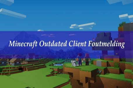 Minecraft Outdated Client Foutmelding Oplossing
