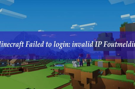 Minecraft Failed to login: invalid IP Foutmelding Oplossing